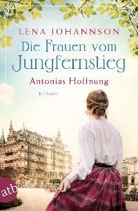 Cover Die Frauen vom Jungfernstieg. Antonias Hoffnung