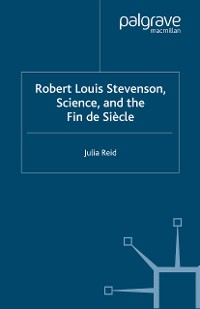 Cover Robert Louis Stevenson, Science, and the Fin de Siècle
