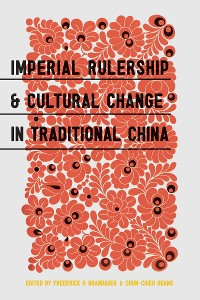 Cover Imperial Rulership and Cultural Change in Traditional China