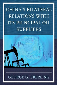 Cover China's Bilateral Relations with Its Principal Oil Suppliers