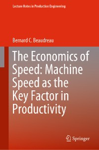 Cover The Economics of Speed: Machine Speed as the Key Factor in Productivity