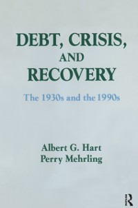 Cover Debt, Crisis and Recovery: The 1930's and the 1990's
