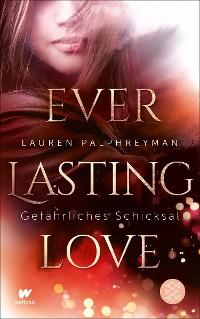 Cover Everlasting Love - Gefährliches Schicksal