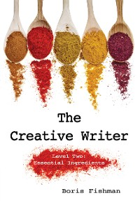 Cover The Creative Writer, Level Two: Essential Ingredients (The Creative Writer)