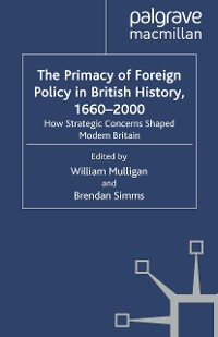 Cover The Primacy of Foreign Policy in British History, 1660–2000