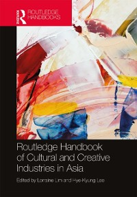 Cover Routledge Handbook of Cultural and Creative Industries in Asia