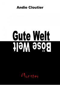 Cover Gute Welt, böse Welt