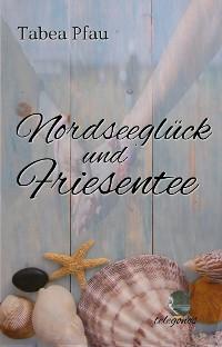Cover Nordseeglück und Friesentee