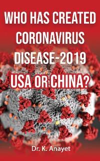 Cover WHO HAS CREATED CORONAVIRUS DISEASE-2019  USA OR CHINA?