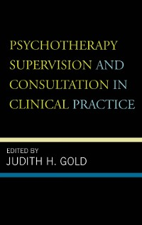 Cover Psychotherapy Supervision and Consultation in Clinical Practice