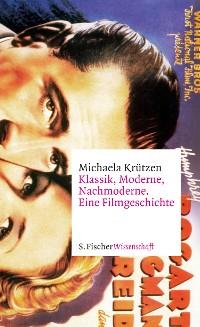 Cover Klassik, Moderne, Nachmoderne. Eine Filmgeschichte