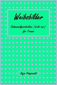 Cover Weibsbilder - Schmunzelgeschichten (nicht nur) für Frauen