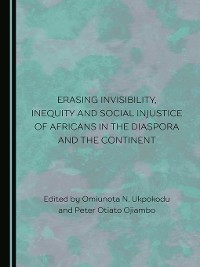 Cover Erasing Invisibility, Inequity and Social Injustice of Africans in the Diaspora and the Continent