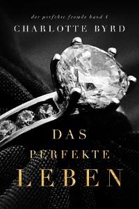 Cover Das perfekte Leben
