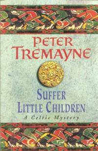 Cover Suffer Little Children (Sister Fidelma Mysteries Book 3)