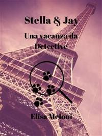 Cover Stella & Jay Una vacanza da Detective