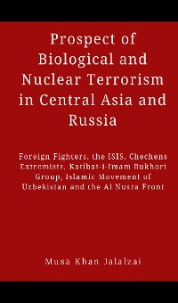 Cover Prospect of Biological and Nuclear Terrorism in Central Asia and Russia