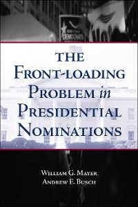 Cover The Front-Loading Problem in Presidential Nominations
