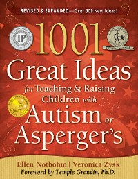 Cover 1001 Great Ideas for Teaching and Raising Children with Autism Spectrum Disorders