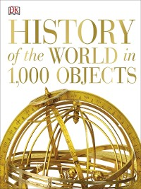 Cover History of the World in 1000 Objects