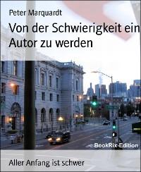 Cover Von der Schwierigkeit ein Autor zu werden