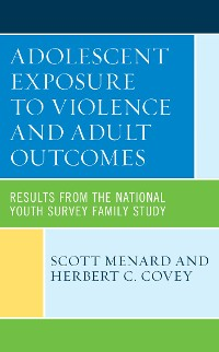 Cover Adolescent Exposure to Violence and Adult Outcomes