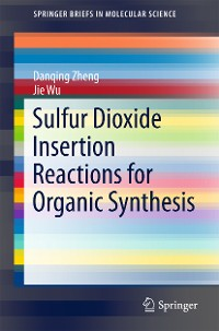 Cover Sulfur Dioxide Insertion Reactions for Organic Synthesis