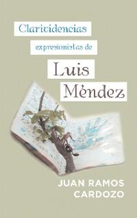 Cover Clarividencias Expresionistas De Luis Méndez