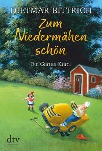 Cover Zum Niedermähen schön