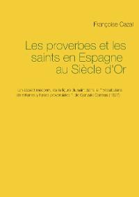 Cover Les proverbes et les saints en Espagne au Siècle d'Or