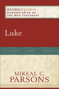 Cover Luke (Paideia: Commentaries on the New Testament)