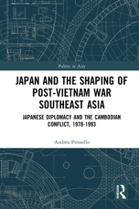 Cover Japan and the shaping of post-Vietnam War Southeast Asia