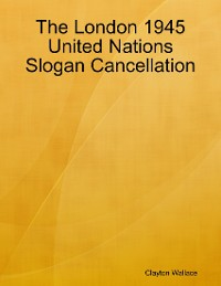 Cover The London 1945 United Nations Slogan Cancellation
