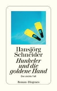 Cover Hunkeler und die goldene Hand