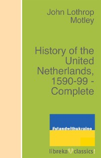 Cover History of the United Netherlands, 1590-99 - Complete