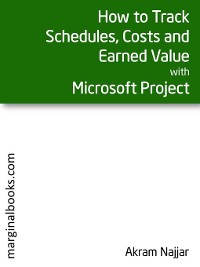 Cover How to Track Schedules, Costs and Earned Value with Microsoft Project