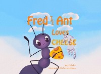 Cover Fred the Ant Loves Cheese
