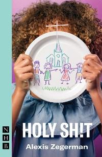 Cover Holy Sh!t (NHB Modern Plays)