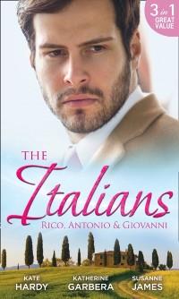 Cover Italians: Rico, Antonio and Giovanni: The Hidden Heart of Rico Rossi / The Moretti Seduction / The Boselli Bride