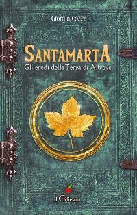 Cover Santamarta. Gli eredi della Terra di Altrove