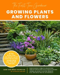 Cover The First-Time Gardener: Growing Plants and Flowers