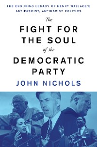 Cover The Fight for the Soul of the Democratic Party