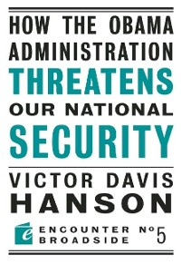 Cover How The Obama Administration Threatens Our National Security