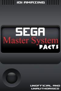 Cover 101 Amazing Sega Master System Facts