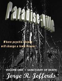 Cover Paradise Ville - Volume One : Sanctuary of Death