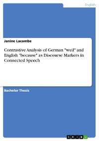 "Cover Contrastive Analysis of German ""weil"" and English ""because"" as Discourse Markers in Connected Speech"