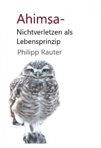 Cover Ahimsa - Nichtverletzen als Lebensprinzip