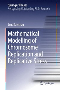 Cover Mathematical Modelling of Chromosome Replication and Replicative Stress