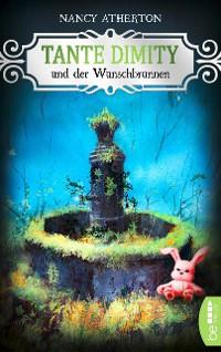 Cover Tante Dimity und der Wunschbrunnen
