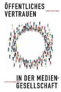 Cover Öffentliches Vertrauen in der Mediengesellschaft